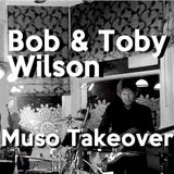 Muso Takeover with Robin Valk: Bob & Toby Wilson (26/02/2016)