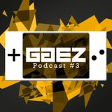 GG EZ Podcast #3