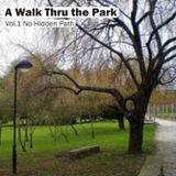 A Walk Thru The Park Vol. 1 No Hidden Path
