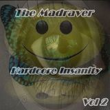 The Madraver - Hardcore Insanity Vol 2 (07-03-2012)