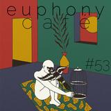 Euphony Café: #53