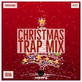 TRAP CHRISTMAS MIX|ProxxShow #127 (Special Edition)