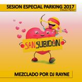 Dj Rayne -  Tributo Panic! - 2017 Sesion Especial Parking SanSubidon