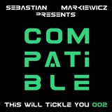 Compatible - This Will Tickle You 002 Mix With Sebastian Markiewicz