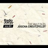 Radio Juicy Vol. 81 (The Vault Files by Joscha Creutzfeldt)