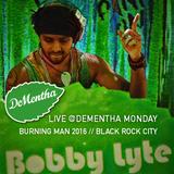 Bobby Lyte // Monday @ DeMentha // Burning Man 2016