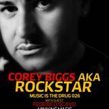 Corey Biggs Aka Rockstar - Music is the Drug 26 with Guest Federico Scavo - Miniking Magic