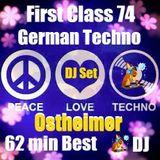 First Class 74...German Techno by Ostheimer DJ / Producer / Re Mixer ..62 min best Analog ! Dance ..