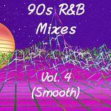 90s R&B Mix Vol. 4 (Smooth)