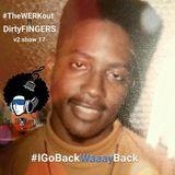 #TheWERKout ft. DirtyFINGERS v2 show 17 @WJRH - #IGoBackWaaayBack