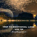 TRIP TO EMOTIONAL LAND VOL 94  - Anthayana -