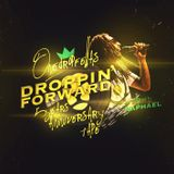 Droppin' Forward (hosted by Raphael)