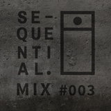 Sequential Mix #003 - OCTAVIO