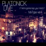 """We're Gonna Loop Your Mind"" - Platonick Dive MixTape"