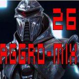 Aggro-Mix 26: Industrial, Power Noise, Dark Electro, Harsh EBM, Rhythmic Noise, Cyber