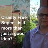 Episode 33: Cruelty Free Super - is it more than just a good idea?