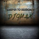 DEEPER TO SESSION BY DJ GMAX