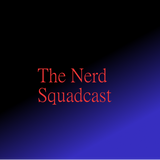 The Nerd Squadcast: The Difficulties of Being an Admin