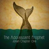 241 The Adolescent Prophet (Jonah 1) January 6th 2019
