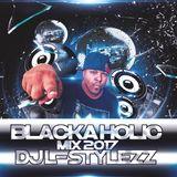 DJ L-STYLEZZ - BLACKAHOLIC MIX 1 - 2017