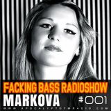 Markova - Facking Bass RadioShow Episode #001 (13.01.2015)