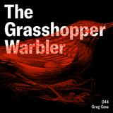 Heron presents: The Grasshopper Warbler 044 w/ Greg Gow