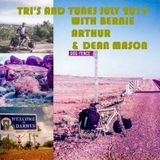 TRI'S AND TUNES JULY 2017 WITH BERNIE ARTHUR AND GUEST DEAN MASON
