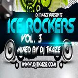 Dj T Kaze - The ICE Rockers Vol. 3