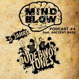 MIND BLOW Podcast #4 - 5 Jahre Rudebwoy Tunes (feat. Ancient Bass)