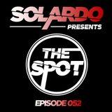 Solardo Presents The Spot 052