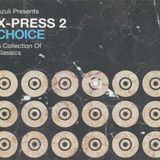 Azuli presents X-Press 2 - Choice - A Collection of Classics cd1 (2004)