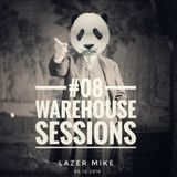 Warehouse Sessions #08: Lazer Mike