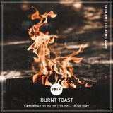Burnt Toast - 07.04.2020