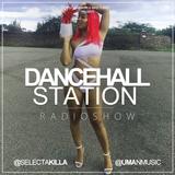 SELECTA KILLA & UMAN - DANCEHALL STATION SHOW #253