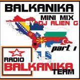 Balkanika Mini Mix Part 1(by Dj Alien G) RADIO BALKANIKA TEAM