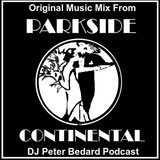 Music Mix From Parkside Continental - DJ Peter Bedard Podcast