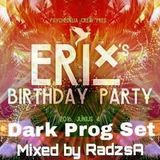 Erix Birthday Party @ R33 Dark Prog Set Mixed by RadzsA