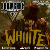 Whiiite LIVE On Showcase Mondays