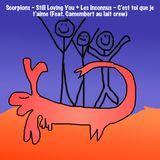 Scorpions - Still Loving You + Les Inconnus - C'est toi que je t'aime (feat. Camembert au lait crew)