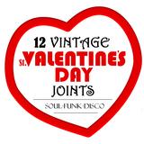 12 VINTAGE VALENTINES! (Soul/Funk/Disco)
