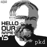 Hello, Our Name Is PKD (A Homage To Philip K. Dick) [Mixed by K00gL04f]