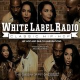 White Label Radio Ep. 259 (Hip Hop/R&B Collaborations)