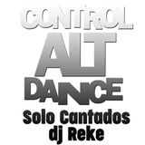 djReke - Ctrl Alt Dance Only Cantados