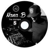 The Mixtape 5 - Nana B