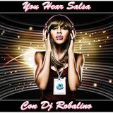 You Hear Salsa Con Dj Robalino