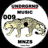 UNDRGRND MUSIC PODCAST 9 BY MNZS (Lima, Peru)