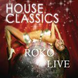 HOUSE & OLD SKOOL CLASSICS.....ROKO LIVE....(Tracklist & D/L)