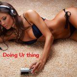 Doing Ur Thing ..
