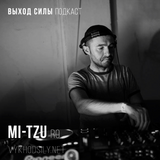 Vykhod Sily Podcast - Mi-Tzu Guest Mix