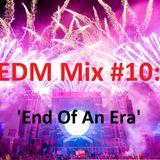 EDM Mix #010: 'End Of An Era'